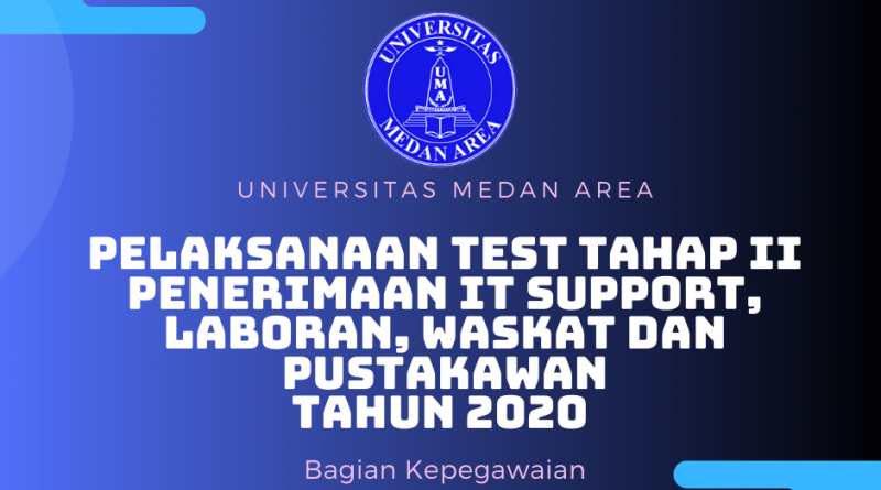 Pelaksanaan Test Tahap II Penerimaan IT Support, Laboran, Waskat dan Pustakawan